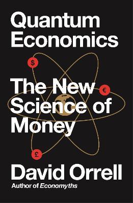 Quantum Economics: The New Science of Money book