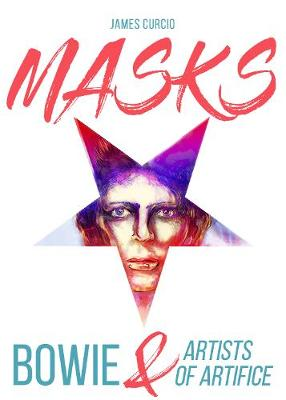 MASKS: Bowie and Artists of Artifice book