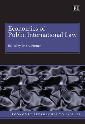 Economics of Public International Law by Eric A. Posner