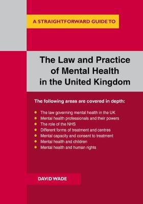The Law And Practice Of Mental Health In The Uk by David Wade