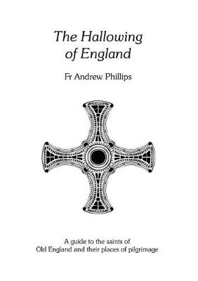 Hallowing of England by Andrew Phillips