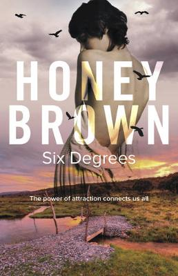 Six Degrees by Honey Brown