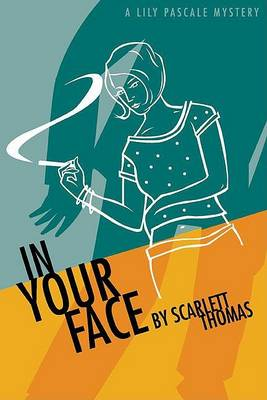 In Your Face by Scarlett Thomas
