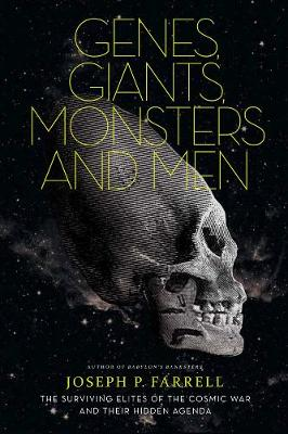 Genes, Giants, Monsters And Men by Joseph P. Farrell