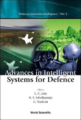 Advances In Intelligent Systems For Defence by N. S. Ichalkaranje