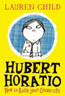 Hubert Horatio by Lauren Child