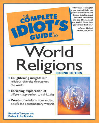 Complete Idiot's Guide (R) to World Religions by Brandon Toropov