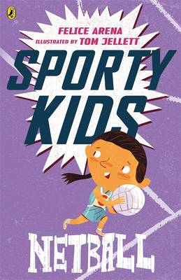 Sporty Kids: Netball! by Felice Arena