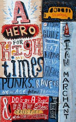 Hero for High Times by Ian Marchant