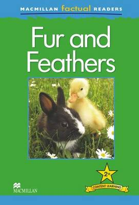 Macmillan Factual Readers - Fur and Feathers by Claire Llewellyn