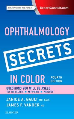Ophthalmology Secrets in Color by Janice A. Gault