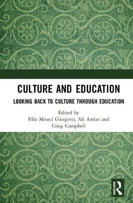 Culture and Education: Looking Back to Culture Through Education by Filiz Meseci Giorgetti