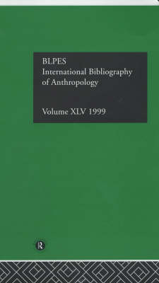 IBSS: Anthropology: 1999 by The British Library of Political and Economic Science