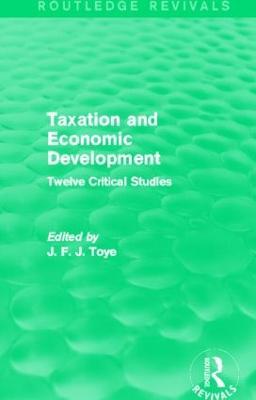 Taxation and Economic Development by John F. J. Toye