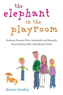 The Elephant in the Playroom by Denise Brodey