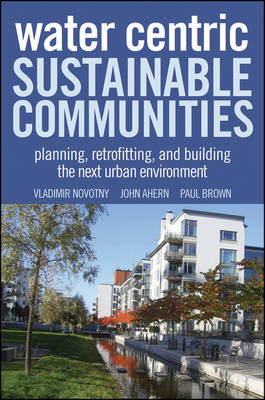 Water Centric Sustainable Communities by John Ahern