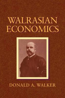 Walrasian Economics by Donald A. Walker