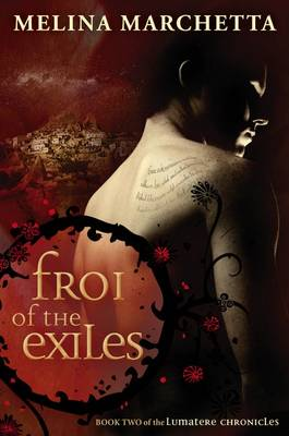 Froi of the Exiles by Melina Marchetta