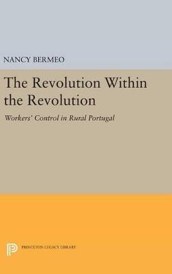 Revolution Within the Revolution by Nancy Bermeo