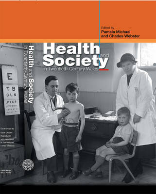 Health and Society in Twentieth-Century Wales by Pamela Michael