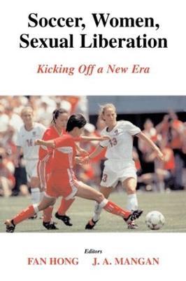 Soccer, Women, Sexual Liberation: Kicking off a New Era book