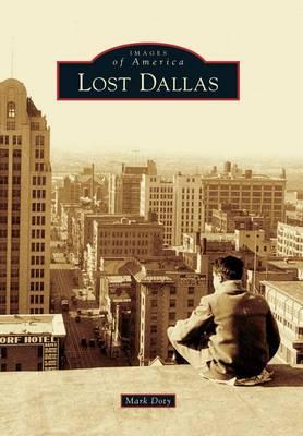 Lost Dallas by Mark Doty