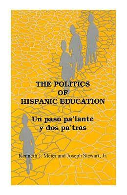 The Politics of Hispanic Education by Kenneth J. Meier