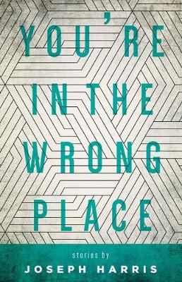 You're in the Wrong Place by Joseph Harris