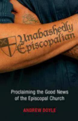 Unabashedly Episcopalian by Andrew Doyle