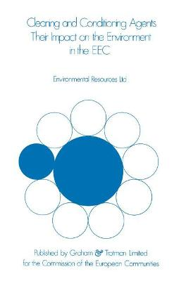 Cleaning and Conditioning Agents: Their Impact on the Environment in the EEC by Ltd Staff Environment Resources