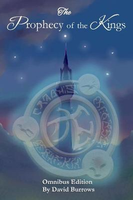 Prophecy of the Kings Omnibus by David Burrows
