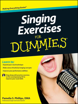 Singing Exercises For Dummies by Pamelia S. Phillips