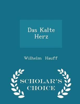Das Kalte Herz - Scholar's Choice Edition by Wilhelm Hauff