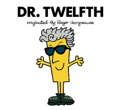 Doctor Who: Dr. Twelfth (Roger Hargreaves) by Adam Hargreaves