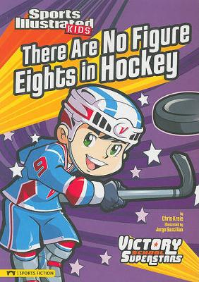 There Are No Figure Eights in Hockey by ,Chris Kreie