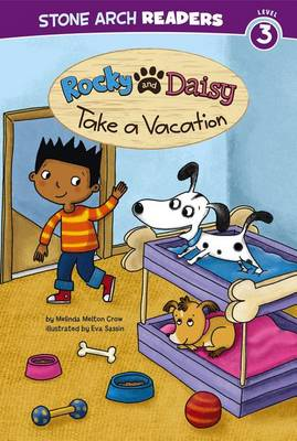 Rocky and Daisy Take a Vacation by Melinda Melton Crow