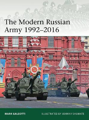 The Modern Russian Army 1992-2016 by Mark Galeotti