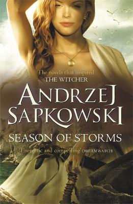 Season of Storms: A Novel of the Witcher - Now a major Netflix show by Andrzej Sapkowski