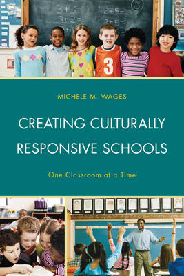 Creating Culturally Responsive Schools by Michele Wages
