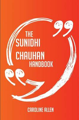Sunidhi Chauhan Handbook - Everything You Need to Know about Sunidhi Chauhan book