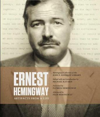 Ernest Hemingway: Artifacts from a Life by Michael Katakis