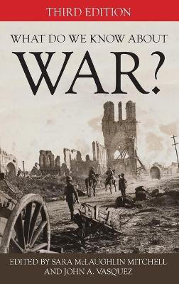 What Do We Know about War? by Sara McLaughlin Mitchell