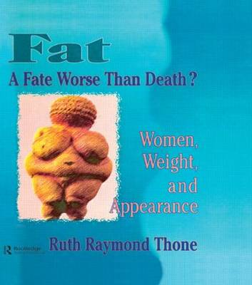 Fat, a Fate Worse Than Death by Ellen Cole