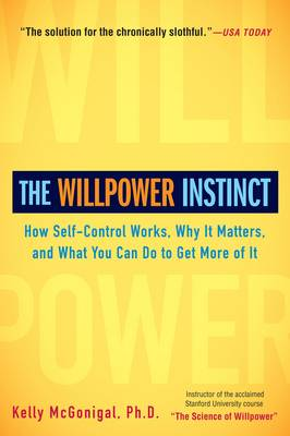 Willpower Instinct by Kelly Mcgonigal