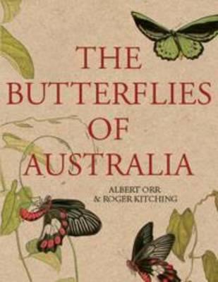 The Butterflies of Australia by Albert Orr