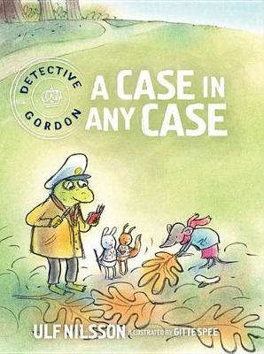 Detective Gordon: A Case in Any Case by Ulf Nilsson