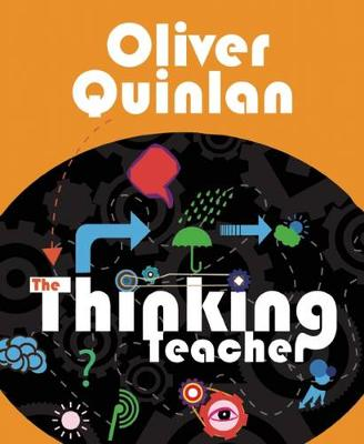 The Thinking Teacher by Oliver Quinlan