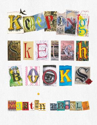 Keeping Sketchbooks by Martin Ursell