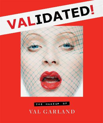 Validated: The Makeup of Val Garland by Val Garland