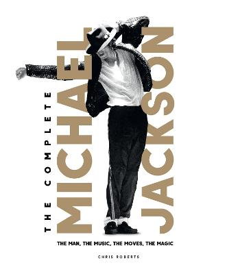 The Complete Michael Jackson by Chris Roberts